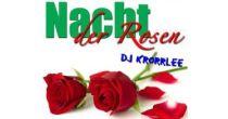Nacht der Rosen mit DJ Knorrlee