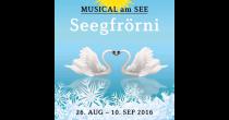 Musical am See: «Seegfrörni»