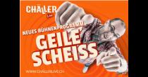 Chäller live – Geile Scheiss
