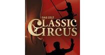 DAS ZELT: Classic Circus – Mozart & Co treffen auf Zirkuskunst