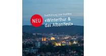 «Winterthur und das Albanifest» - Stadtführung zum Stadtfest