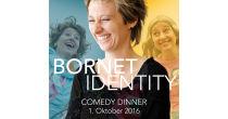 «Bornet Identity» – Comedy-Dinner mit Margrit Bornet
