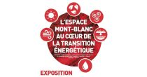Exposition L'Espace Mont-Blanc au cœur de la transition énergétique