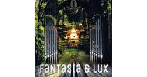 Fantasia & Lux